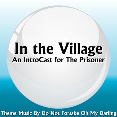 In the Village - A Prisoner Introcast