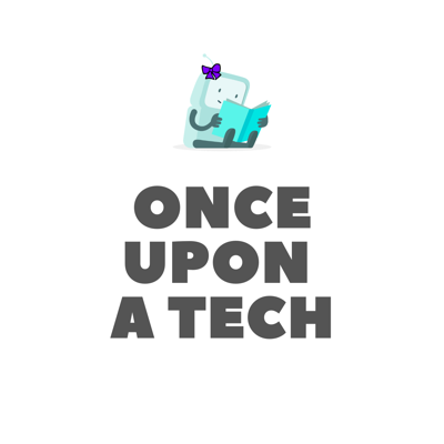 Once Upon a Tech