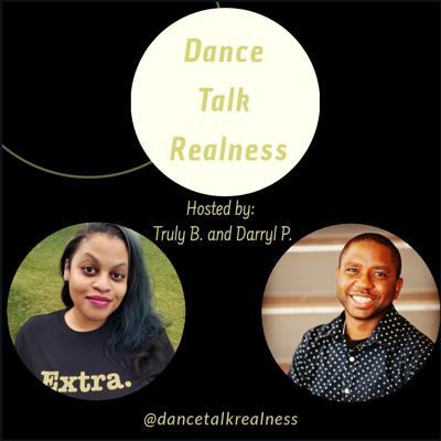 Dance Talk Realness is a podcast where we Discuss All Nuances Concerning Education in Dance, because a DANCED experience is an experience worth talking about!