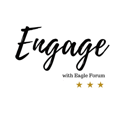 Engage with Eagle Forum