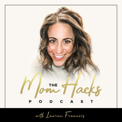 THE MOM HACKS PODCAST