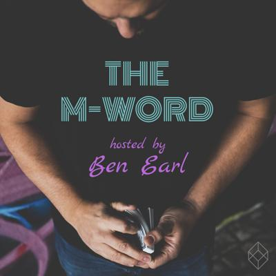 Join magician and creative artist Ben Earl as he takes you on a deeply personal journey to explore meaning, mastery and magic. Welcome to 'The M Word'.