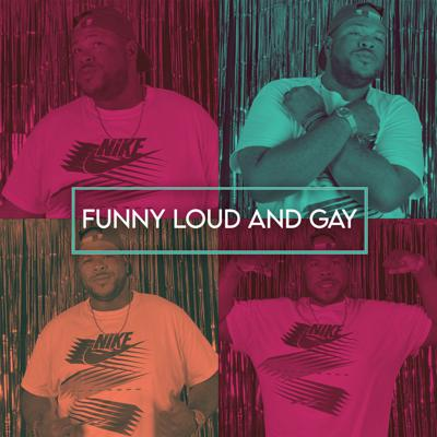 Funny Loud and Gay