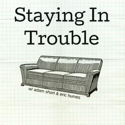 Staying in Trouble