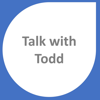 Talk with Todd to learn something that is probably interesting.
