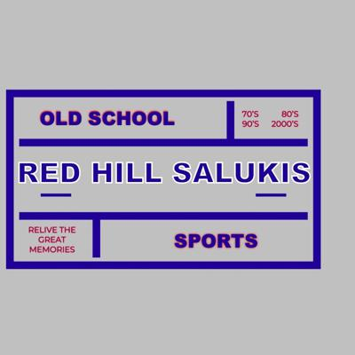 Old School Red Hill Salukis Sports Podcast