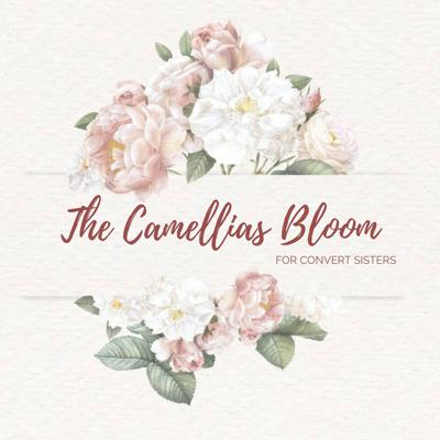 The Camellias Bloom Podcast