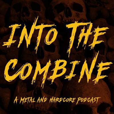 Three metal fans bringing you an elitist-free podcast featuring interviews, discussions, & music clips on all things metal & hardcore.. www.facebook.com/intothecombine thecombine586@gmail.com