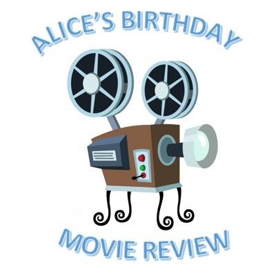 Alice's Birthday Movie Review Podcast