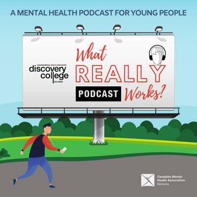 What Really Works? A Mental Health Podcast for Young People
