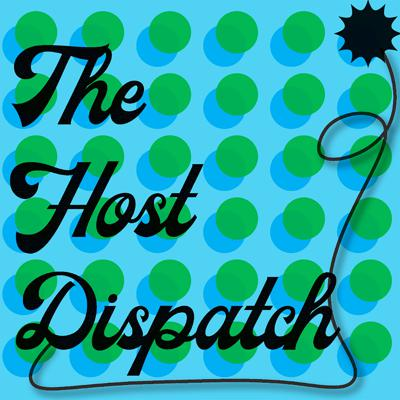 The Host Dispatch: A Literary Podcast