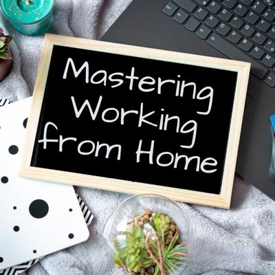 Many of us struggle with working from home. In this podcast, you can learn about tips and small changes to your workspace, routine, and perspective that will help you take control and master your working from home.