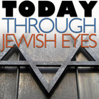 Today Through Jewish Eyes