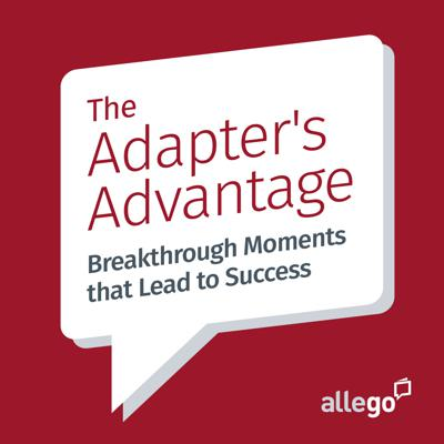 Adapter's Advantage: Breakthrough Moments that Lead to Success