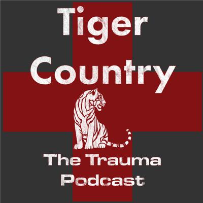 Tiger Country: The Trauma Podcast