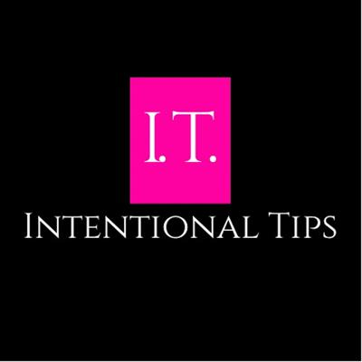 Intentional Tips's for Everyday Living