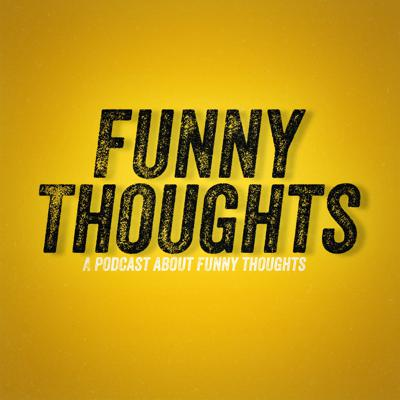Funny Thoughts Podcast