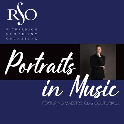 Richardson Symphony Orchestra - Portraits in Music