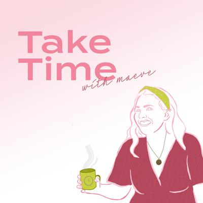 Take Time with Maeve Acheson