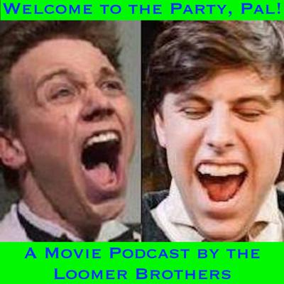Welcome to the Party, Pal!