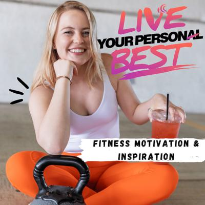 Live Your Personal Best  -  Workout Motivation and Healthy Living For Current and Former Athletes