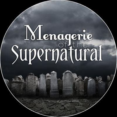 Menagerie of the Supernatural Podcast