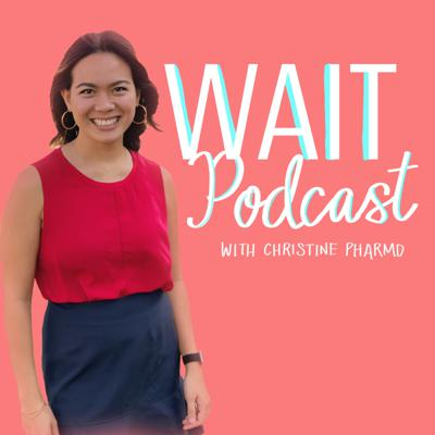 Wait: An Intermittent Fasting Podcast by Christine PharmD