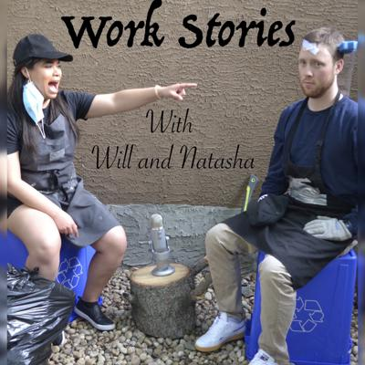 Work Stories with Will and Natasha
