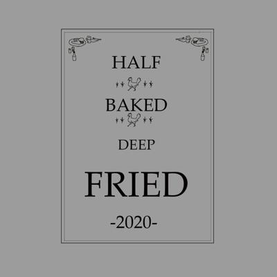 Half Baked Deep Fried