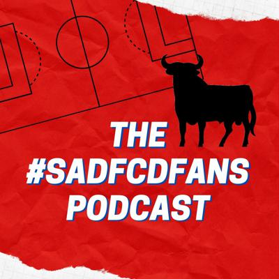 The Sadfcdfans's Podcast