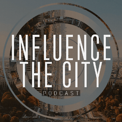 Influence The City Podcast