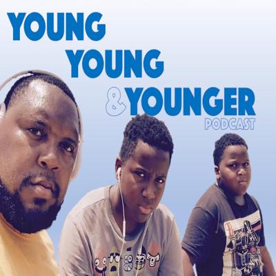 Young, Young, & Younger Podcast