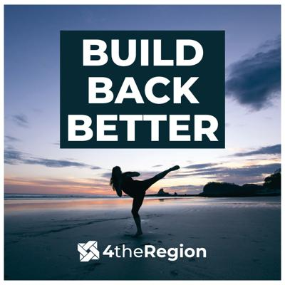 Build Back Better with 4theRegion