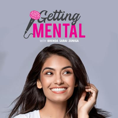 Getting Mental with Brenda Sarai Zuniga