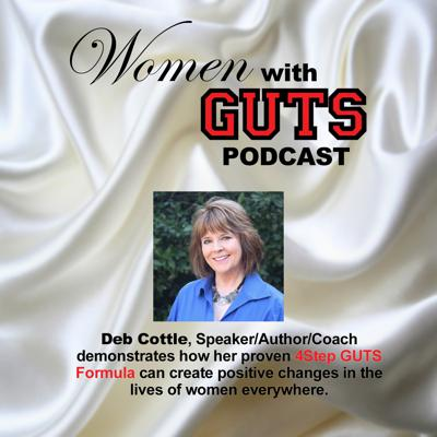 Hosted by Deb Cottle, the Women with GUTS Podcast highlights stories of incredible women who move fearlessly through life's transitions, despite the odds stacked against them. This inspirational audio series is designed to help you overcome daily challenges and obstacles as you navigate life's transitions. You will learn from other women, who have the GUTS to turn negative situations into more positive and productive ones. Thank you for listening, and may you all find the GUTS to help make transitions easier in YOUR lives!