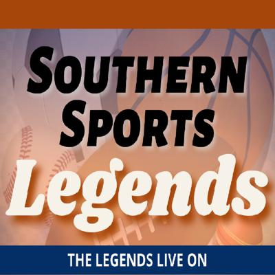 A podcast featuring Conversations and Stories with our Southern Sports Legends