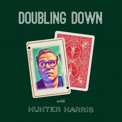 Doubling Down with Hunter Harris