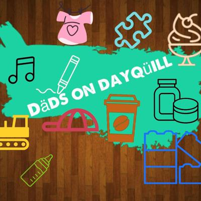 Dads on Dayquill