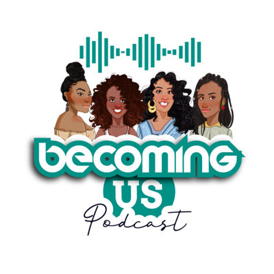 Becoming Us Podcast