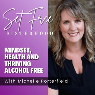SET FREE SISTERHOOD- Mindset and Over drinking Coach -Thriving Alcohol Free- Faith Filled Women