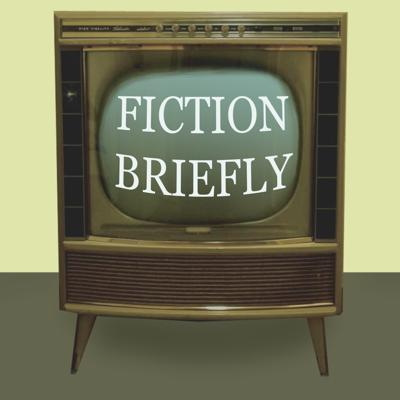 Fiction Briefly