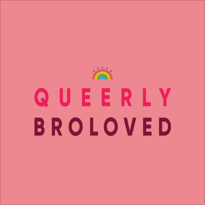 Queerly Broloved