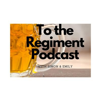 The totheregimentpodcast's Podcast