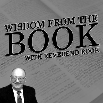 Wisdom from the Book with Reverend Rook