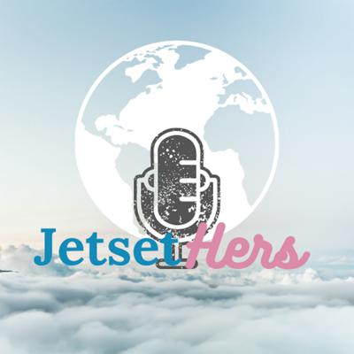 The JetsetHers's Podcast
