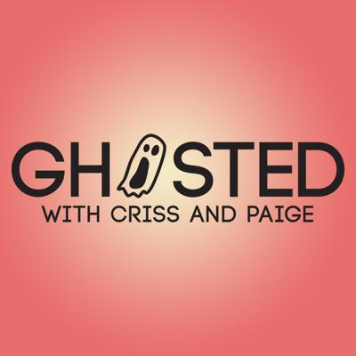 Ghosted With Criss and Paige