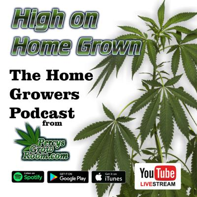 High on Home Grown, The Home Growers Podcast