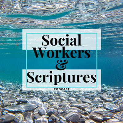 Social Workers and Scriptures Podcast