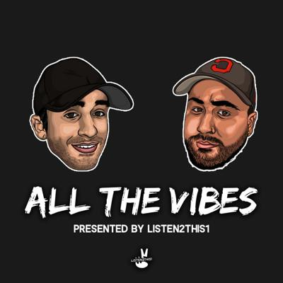 All The Vibes presented by Listen2This1