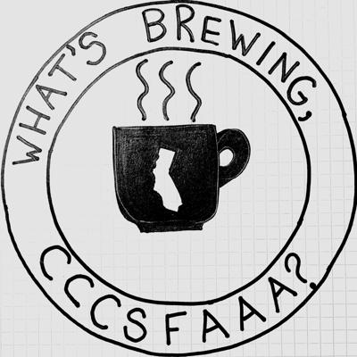 What's Brewing, CCCSFAAA?